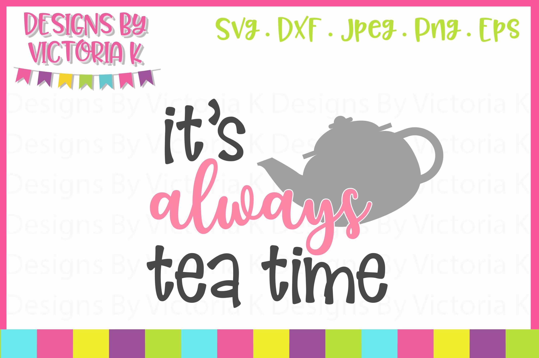tea svg bundle it/'s always tea time teapot silhouettepngcut filevinyl fileEPScricutvectorclipartstencillogodigital downloadcameo