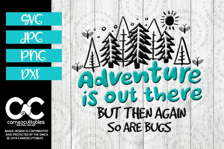 Adventure Is Out There Svg Jpg Png Dxf 270164 Svgs Design Bundles