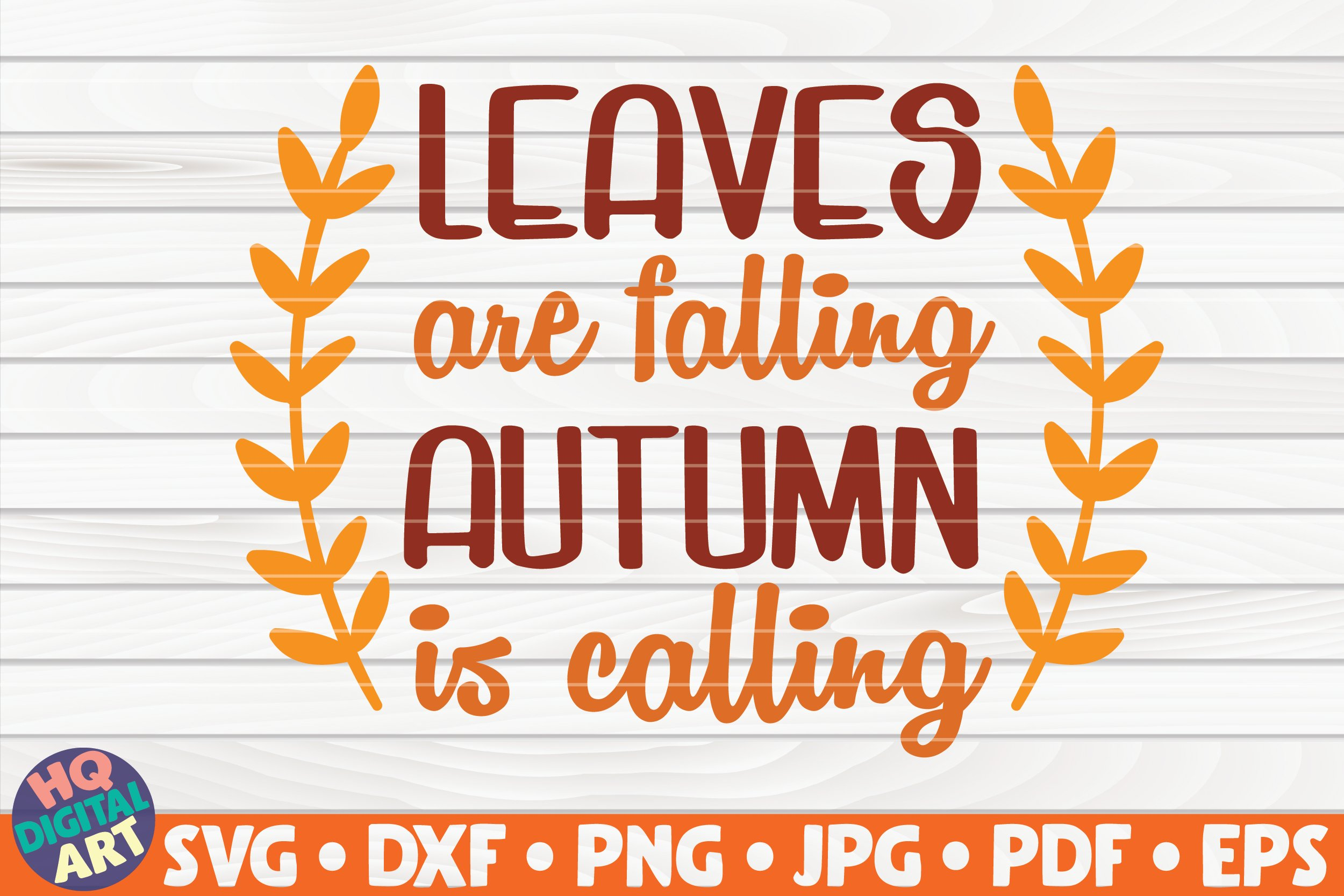 Leaves Are Falling Autumn Is Calling Svg Fall Quote 954267 Cut Files Design Bundles