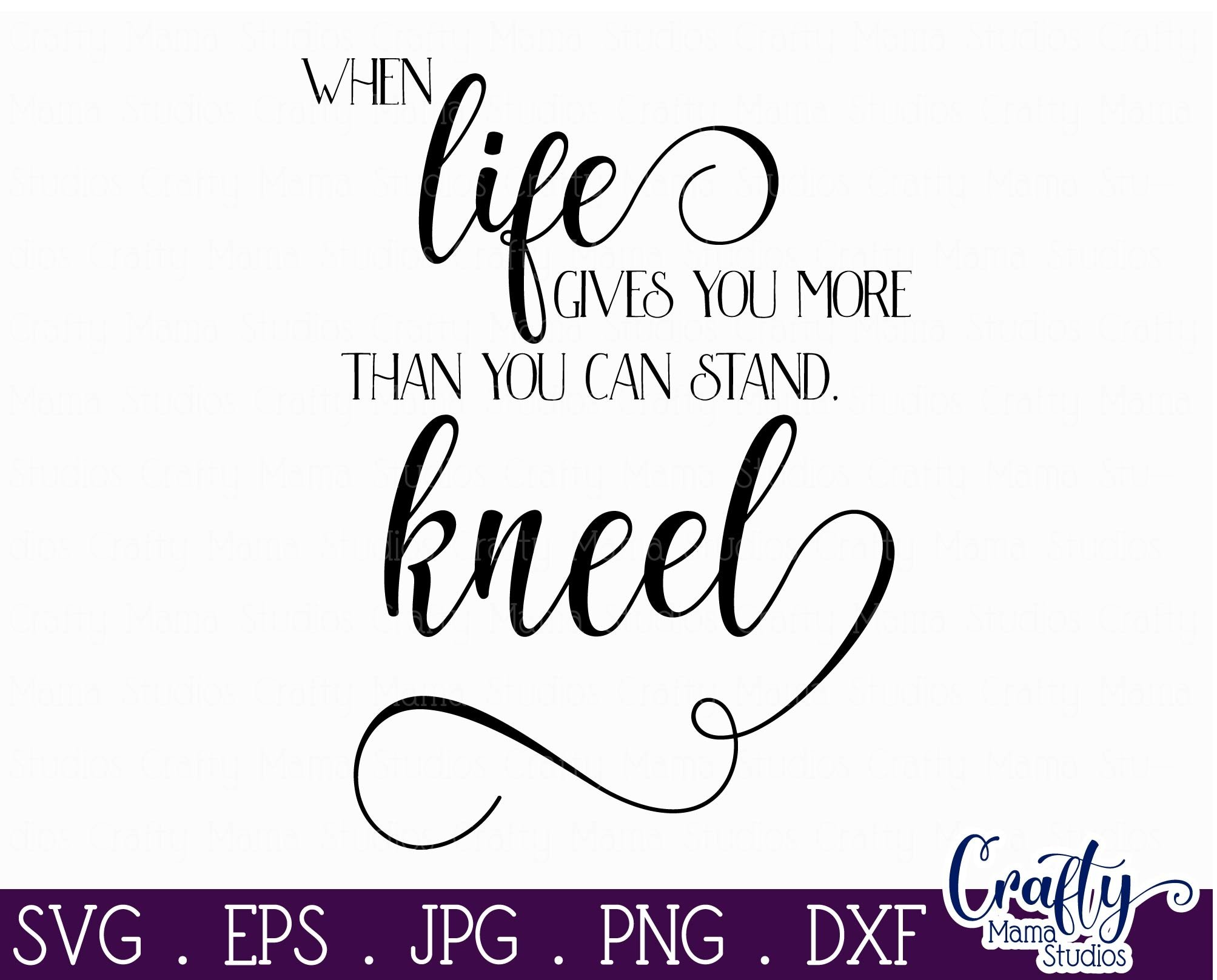 When Life Gives You More Than You Can Stand Kneel Svg 322595 Cut Files Design Bundles