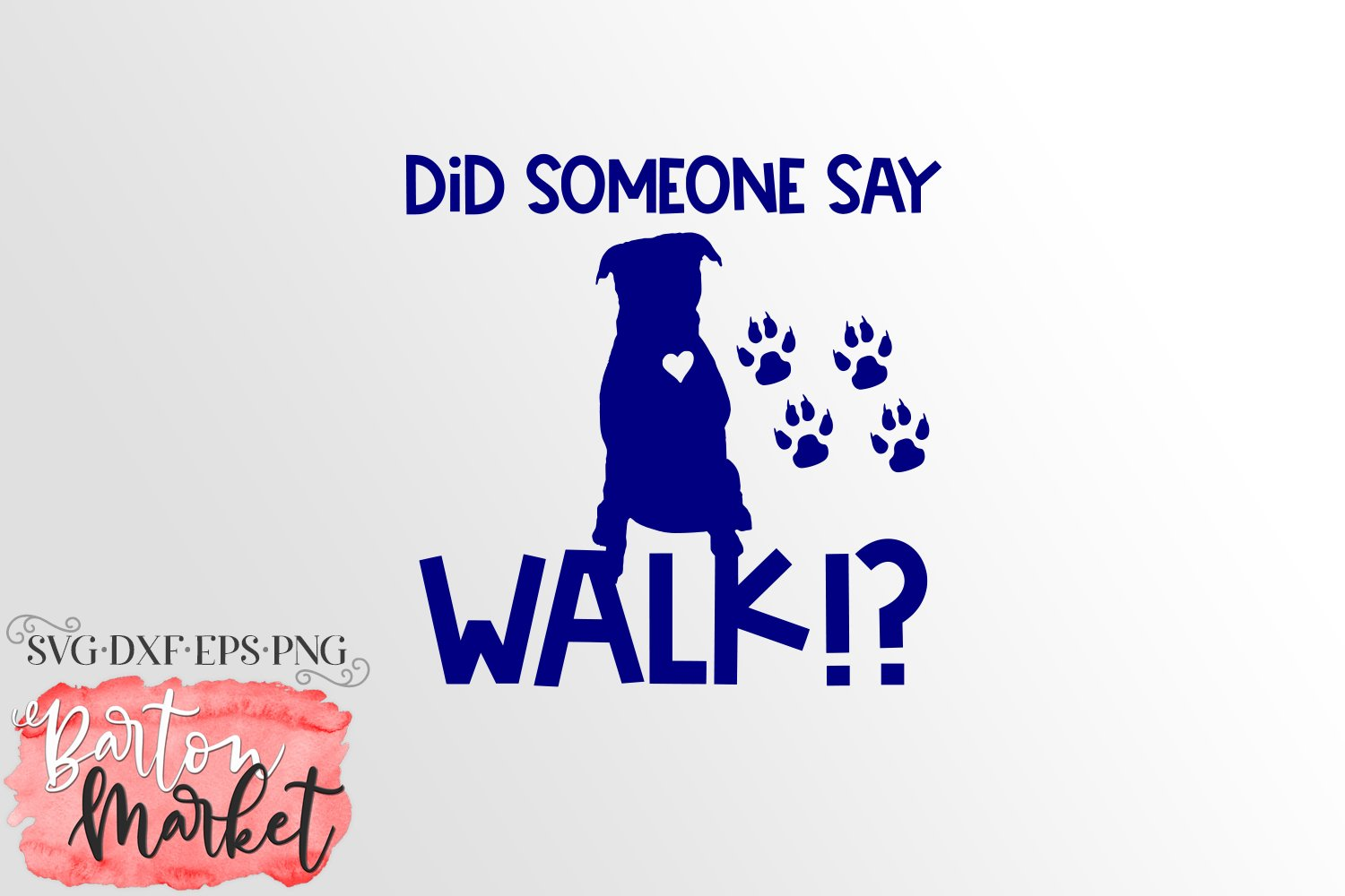 Did Someone Say Walk SVG DXF EPS PNG example image 2