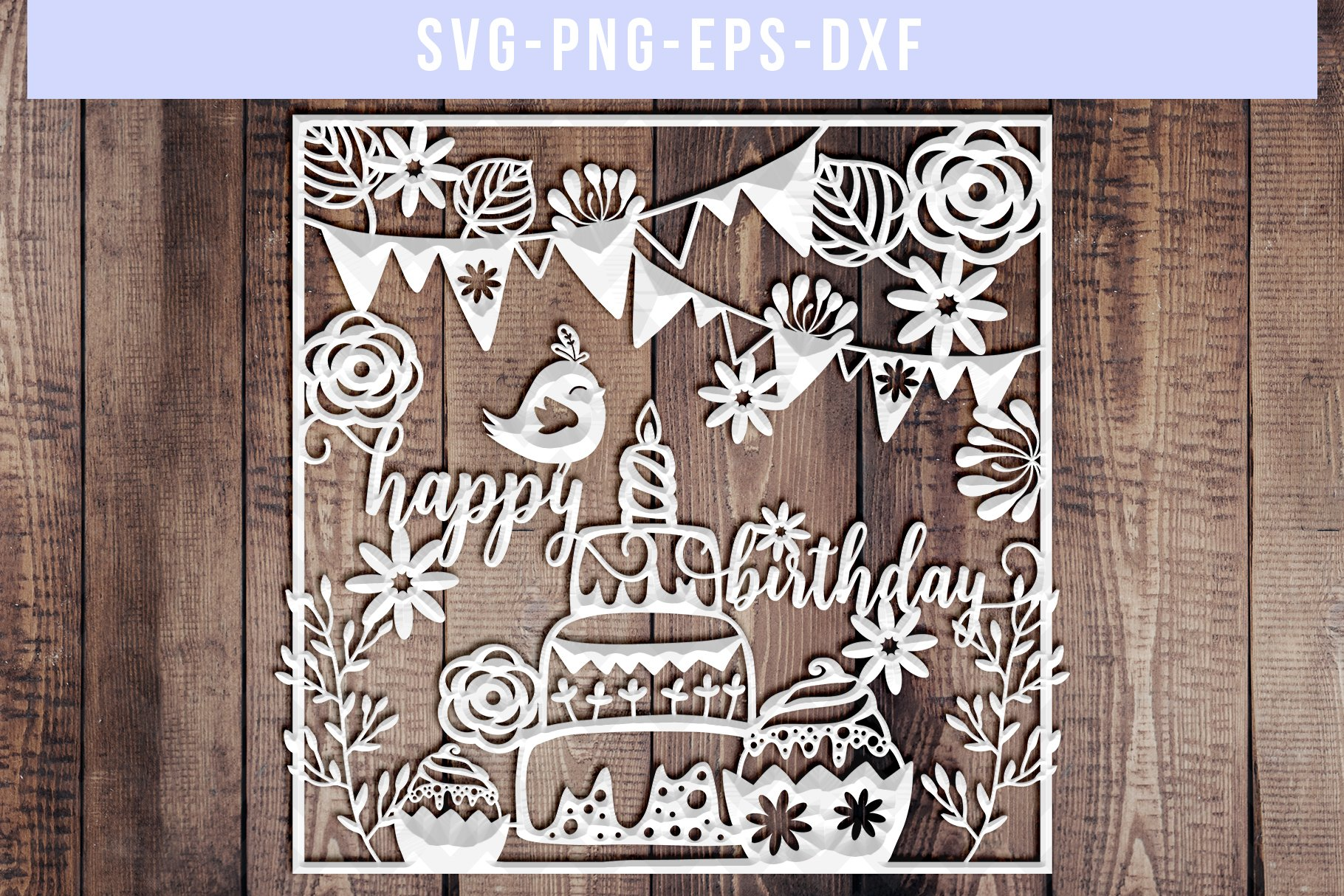 Happy Birthday Svg Cut File Papercut Template Dxf Eps Png 138141 Paper Cutting Design Bundles