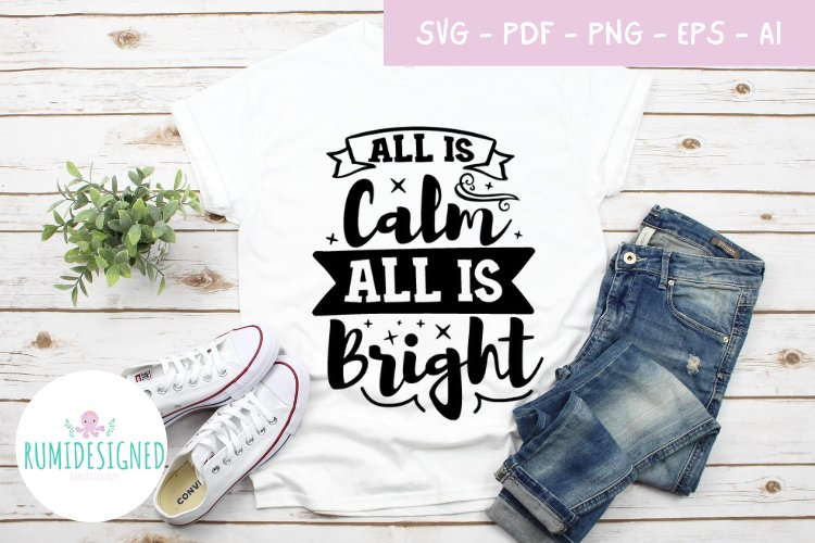 All Is Calm All Is Bright Christmas Svg Cut File 878753 Cut Files Design Bundles