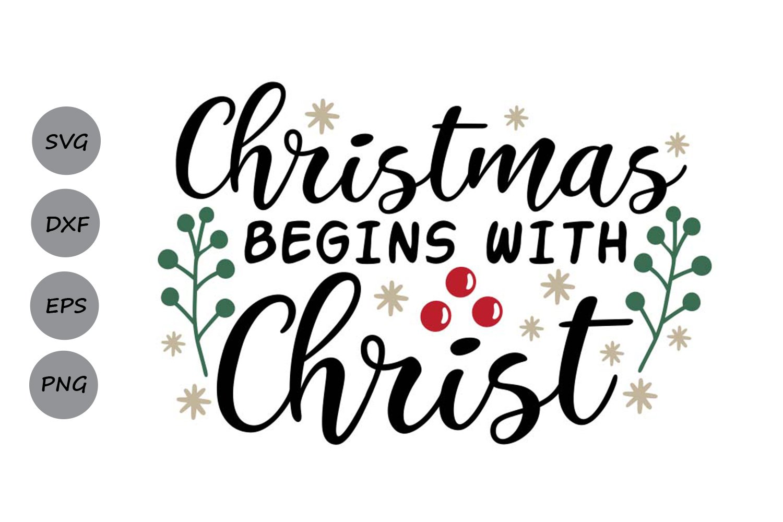 24+ Christmas Begins With Christ Svg Dxf Eps Png Cut File Ò Cricut Ò Silhouette PNG