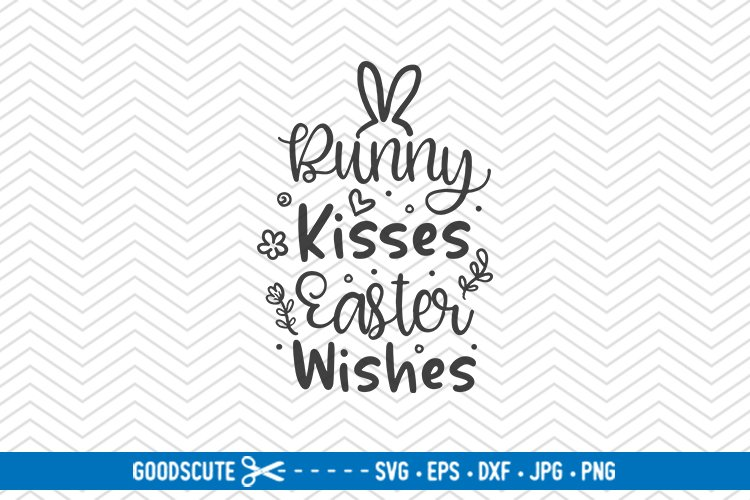Bunny Kisses Easter Wishes Svg Dxf Jpg Png Eps 212509 Svgs Design Bundles