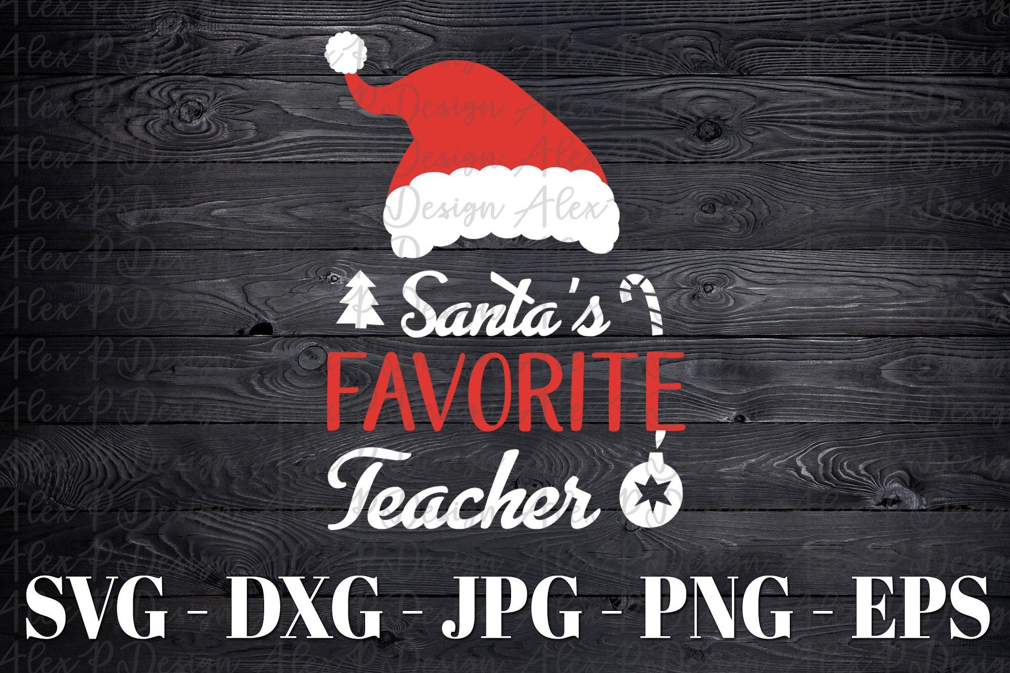 Santa S Favorite Teacher Christmas Svg Dxf Eps Silhouette 383933 Svgs Design Bundles
