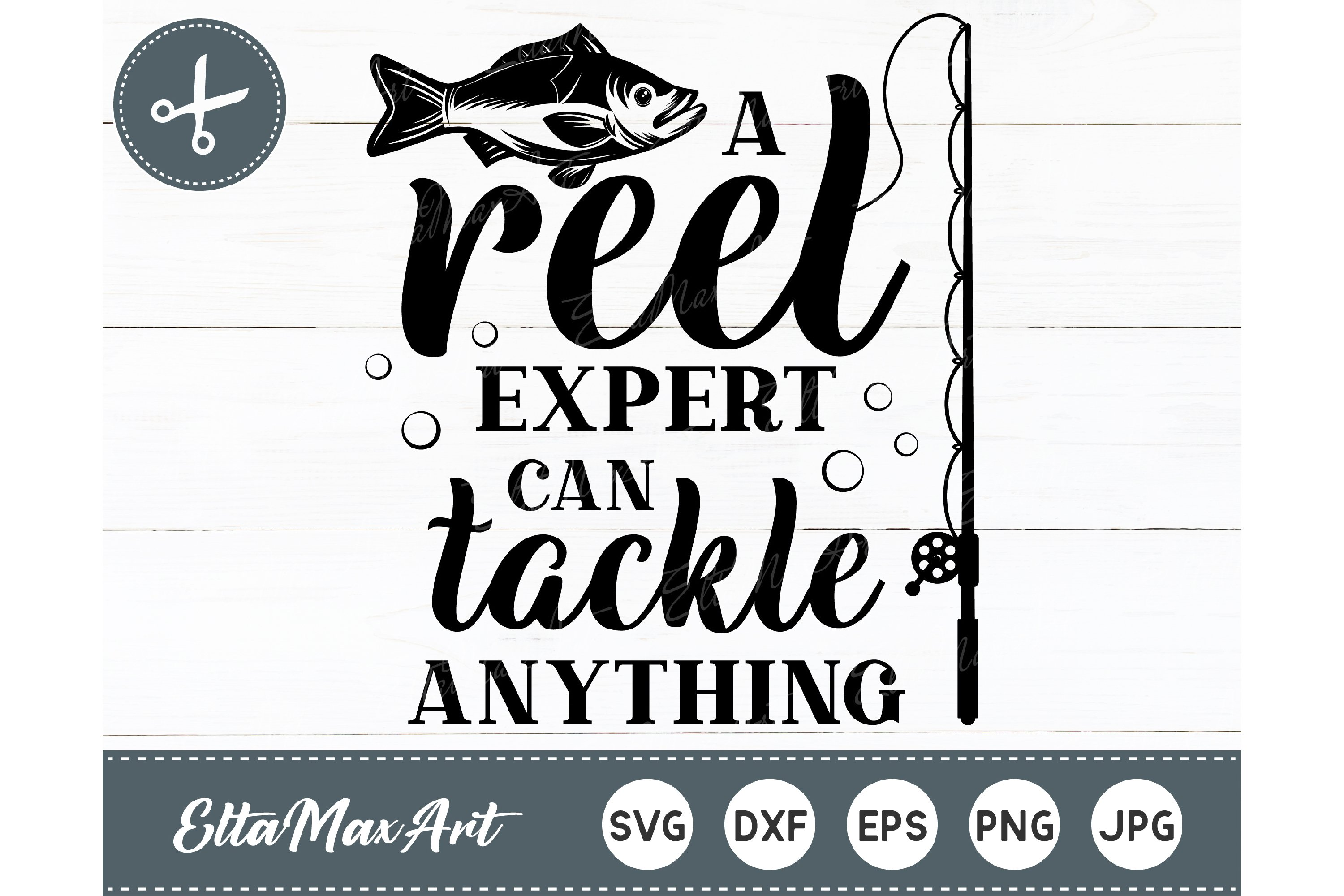 Download A Reel Expert Can Tackle Everything Svg Reel Svg Fishing Quote Svg Reel Expert Svg Fishing Saying Fish Hook Svg Fishing Cut File Materials Craft Supplies Tools Puzzles Design Media De