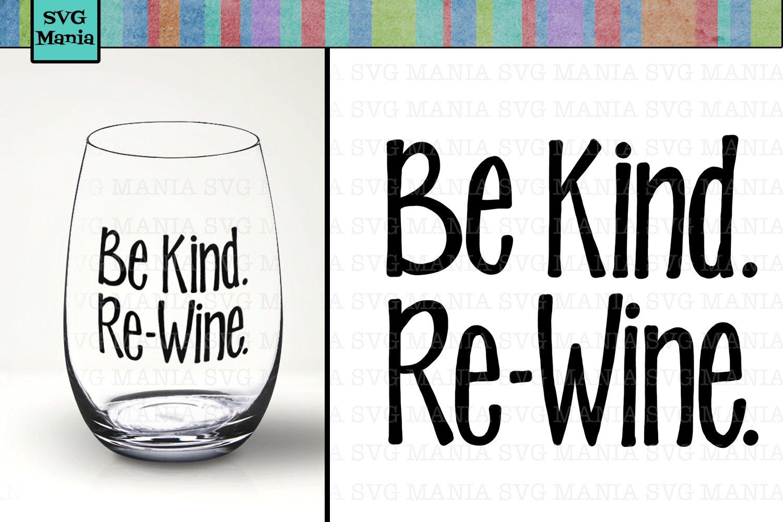 Download Be Kind Re Wine Funny Wine Glass Svg File Funny Wine Svg 214724 Svgs Design Bundles
