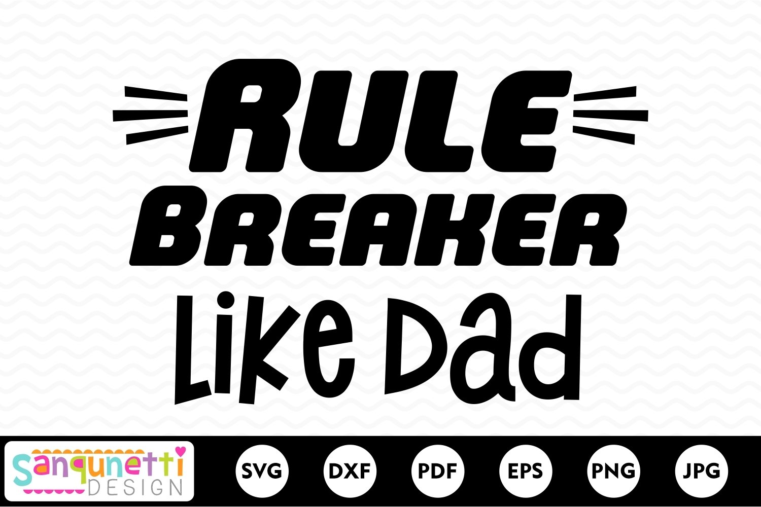 Rule breaker like Dad SVG, Father's day svg, funny svg example image 2