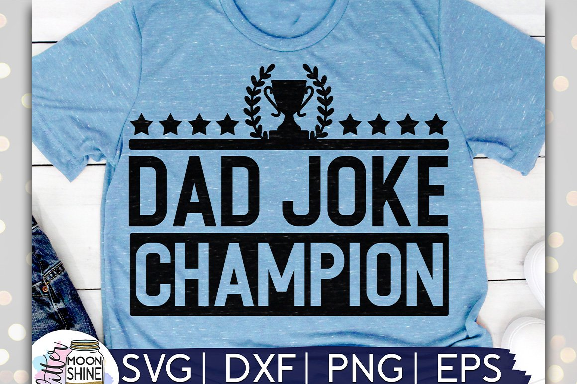 Dad Joke Champion SVG DXF PNG EPS Cutting Files example image 1