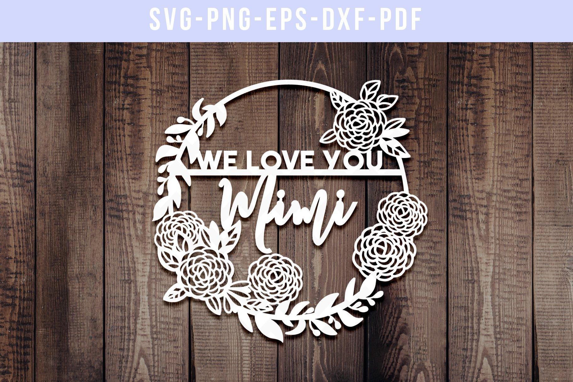 Download We Love You Mimi Papercut Template Grandma Gift Svg Pdf 255483 Paper Cutting Design Bundles