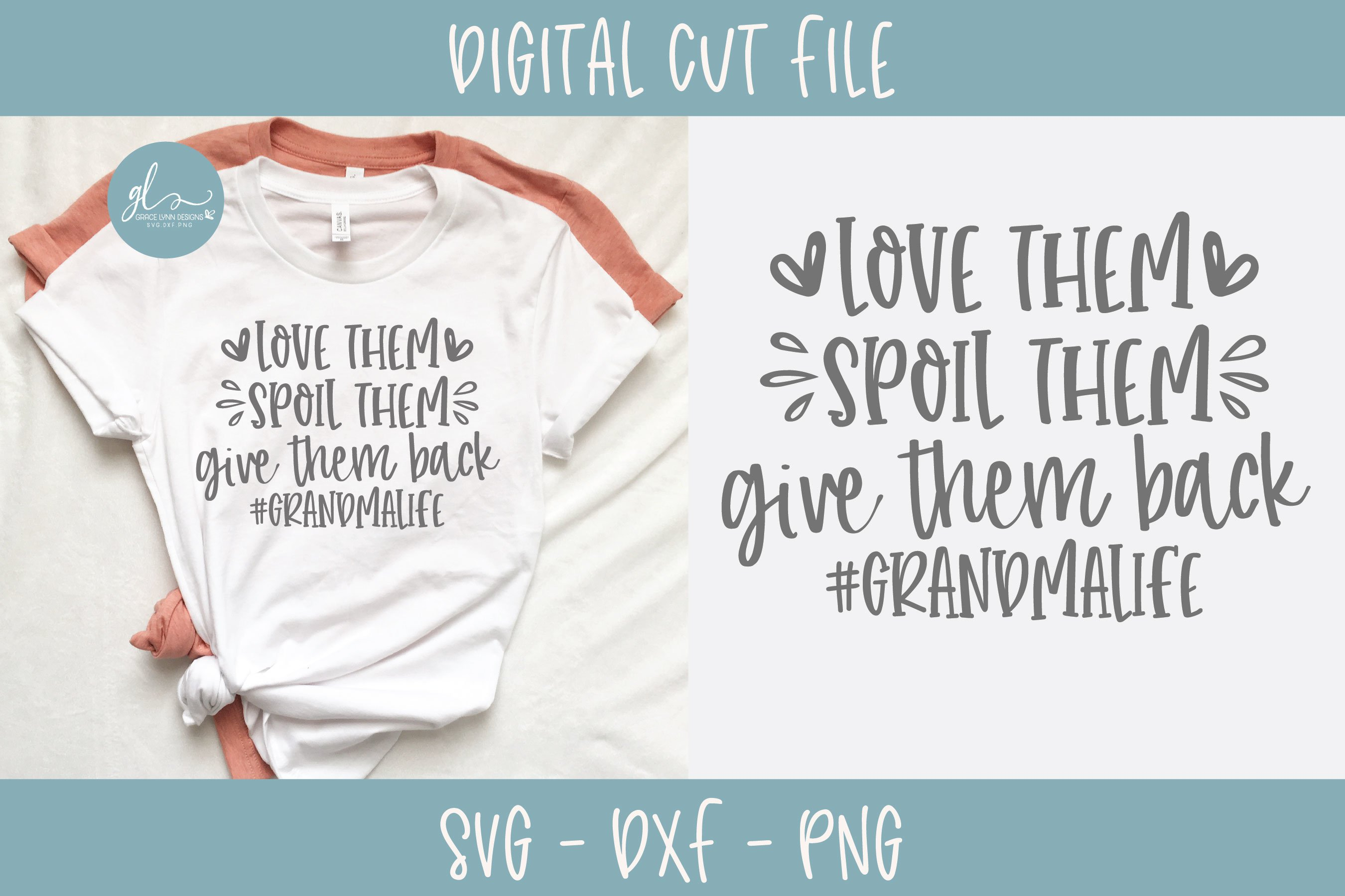 Download Love Them Spoil Them Give Them Back #GrandmaLife - SVG ...