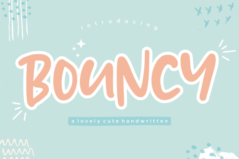 BOUNCY Lovely Cute Handwritten Font example image 1