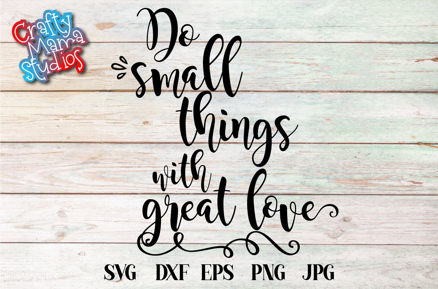 Do Small Things With Great Love Svg Faith In God Svg 328723 Svgs Design Bundles