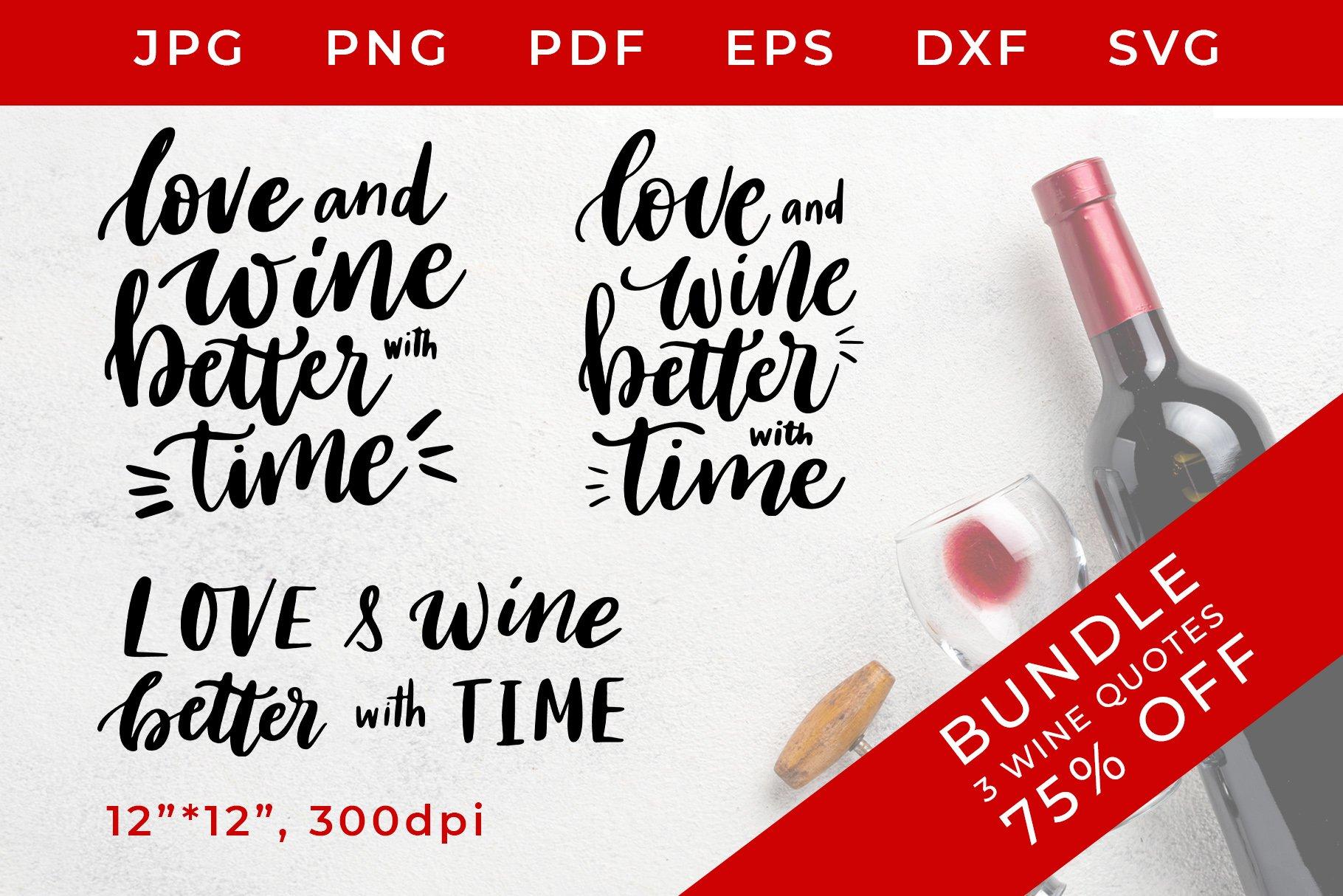 Download Love And Wine Better With Time Svg Bundle Wine Svg 838884 Hand Lettered Design Bundles