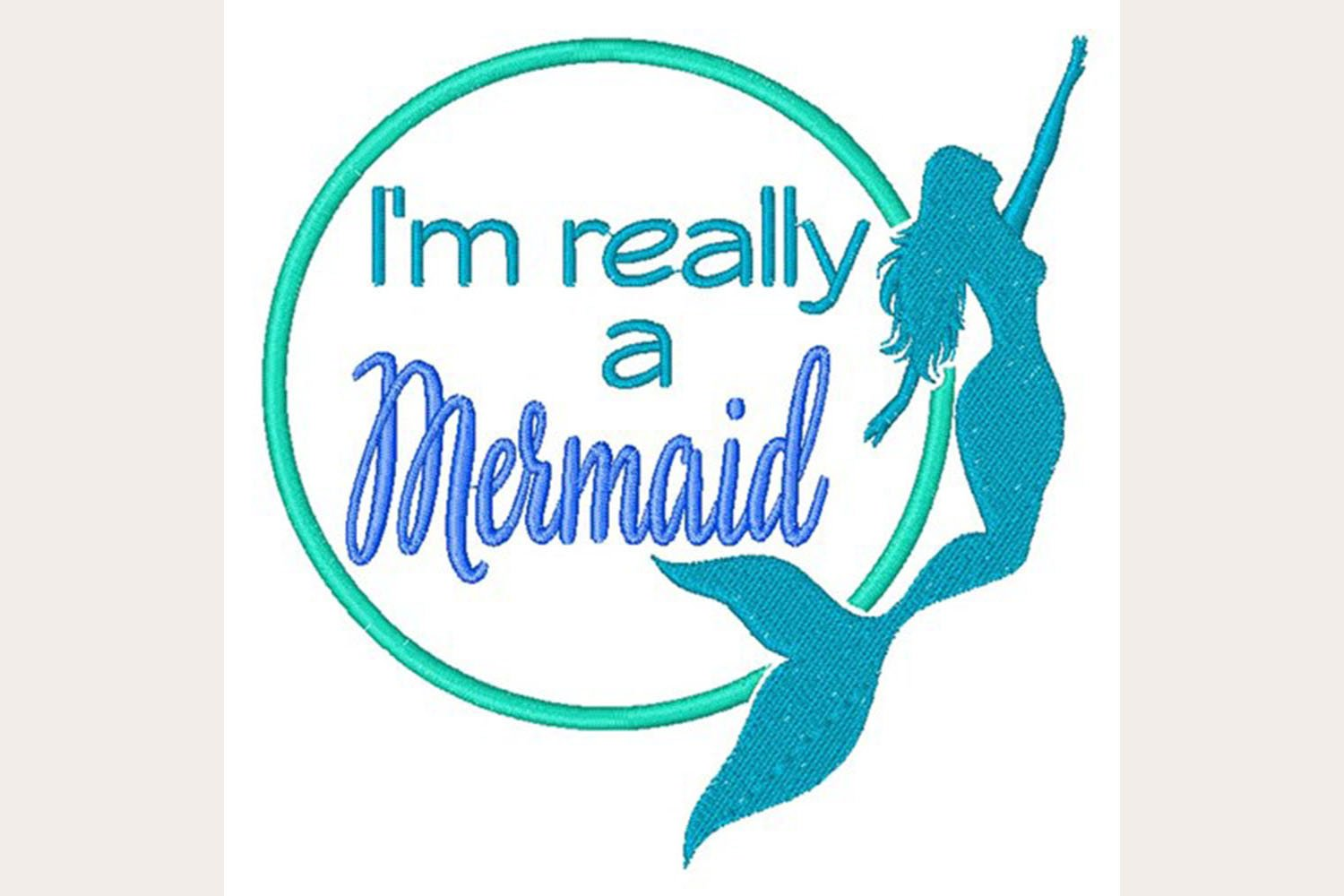 I M Really A Mermaid Machine Embroidery Design 461247 Embroidery Design Bundles