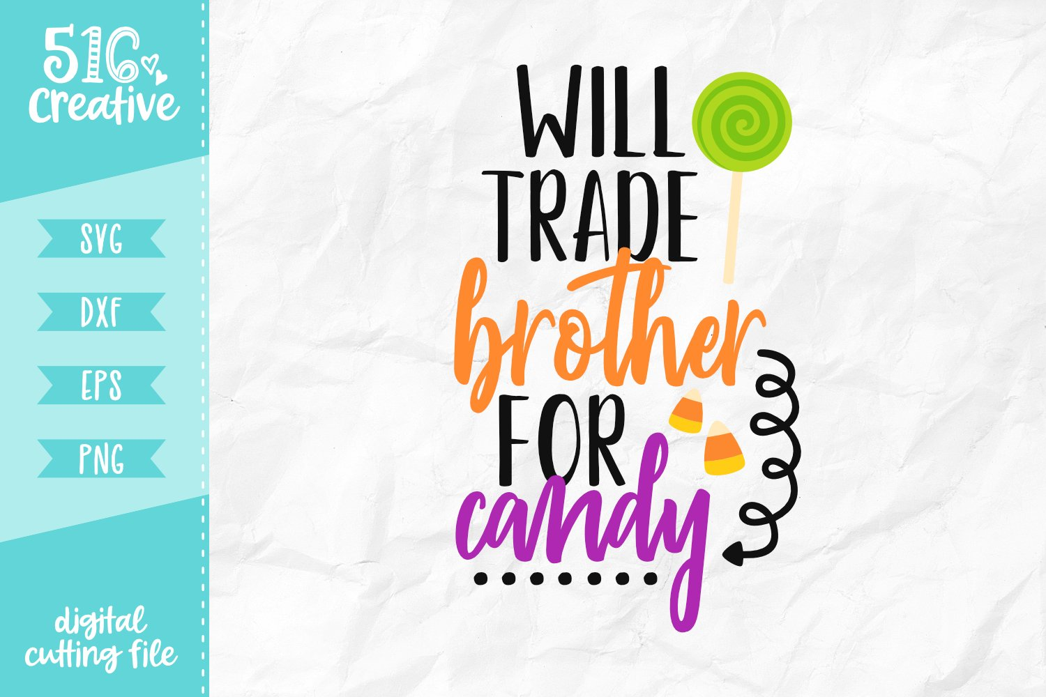 Will Trade Brother For Candy Svg Dxf Eps Png 137262 Svgs Design Bundles