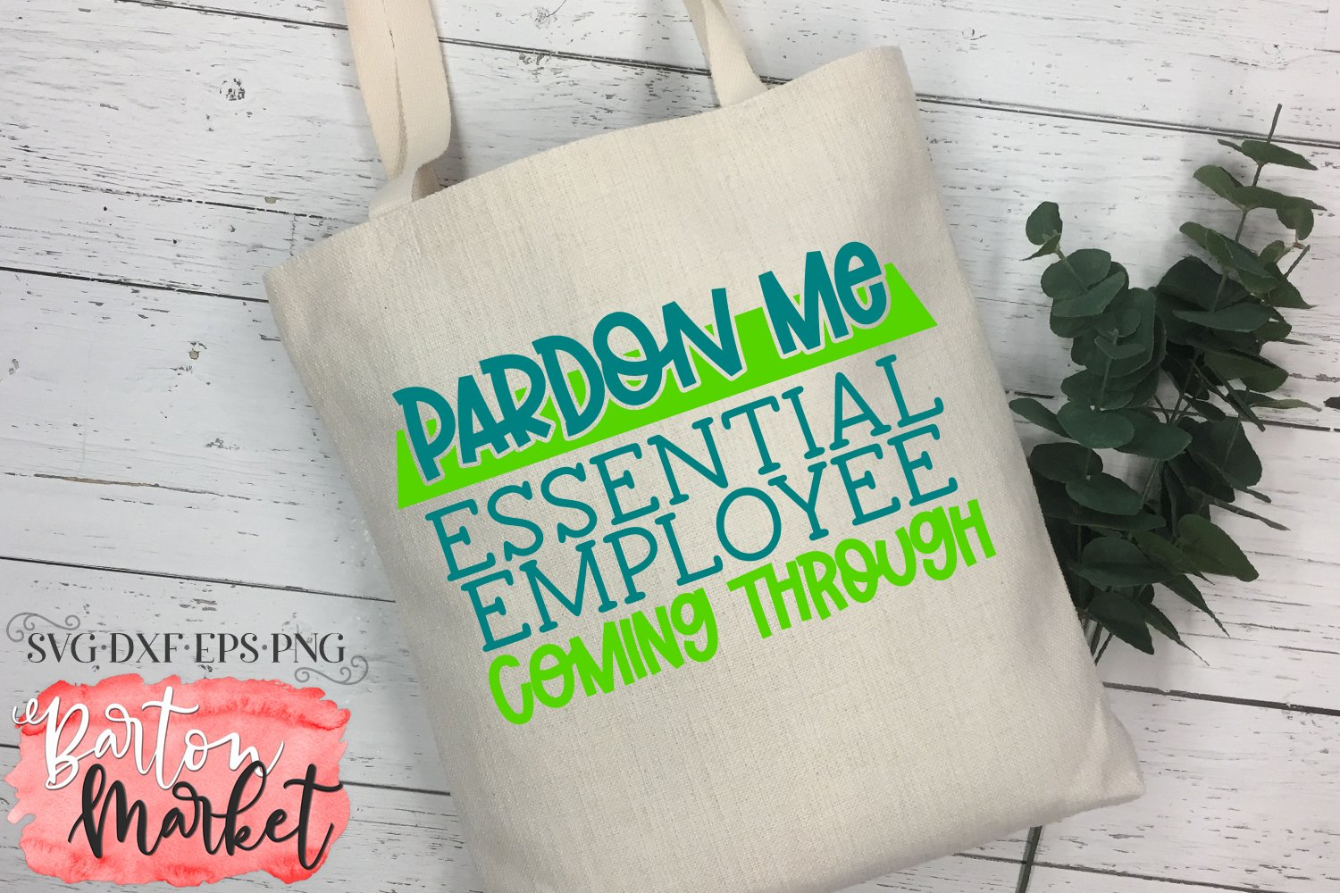 Pardon Me Essential Employee Coming Through SVG DXF EPS PNG example image 1