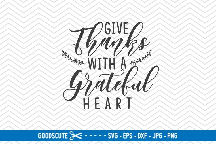 Give Thanks With A Grateful Heart Svg Dxf Jpg Png Eps 131038 Svgs Design Bundles