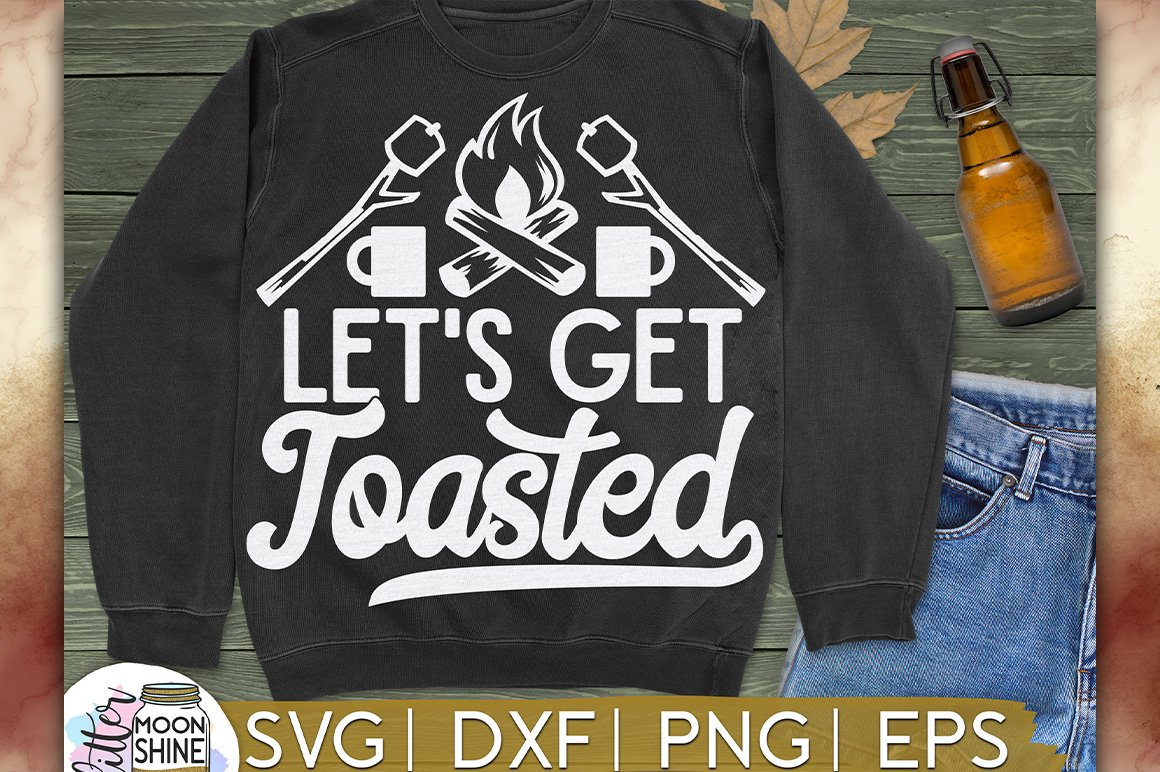 Let's Get Toasted Camping SVG DXF PNG EPS Cutting Files example image 1