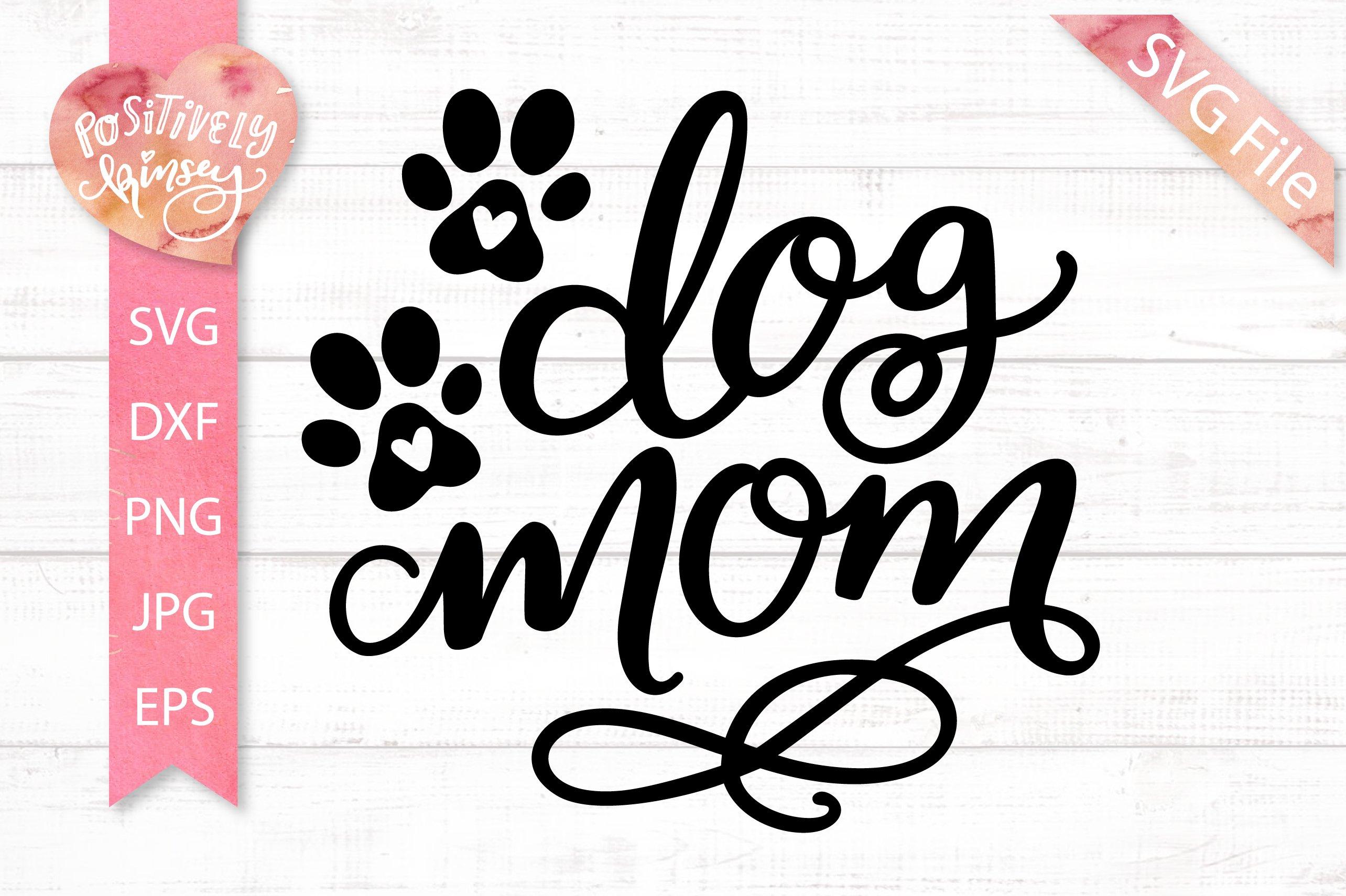 Dog Mom Svg Dxf Png Eps Dog Svg File Dog Shirt Design 347298 Svgs Design Bundles