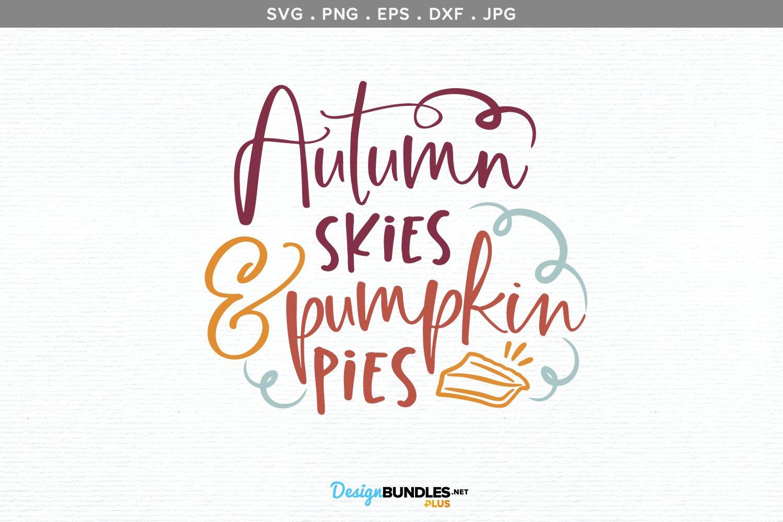 Autumn Skies & Pumpkin Pies - svg, printable example image 2