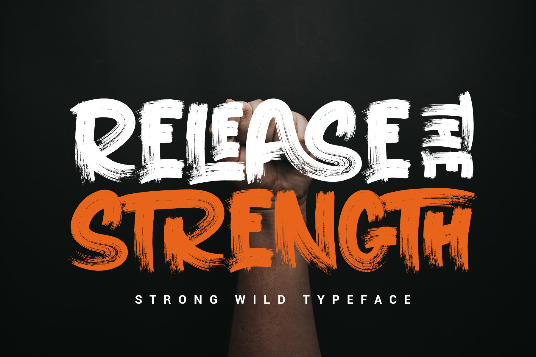 RELEASE THE STRENGTH // WILD TYPEFACE example image 1