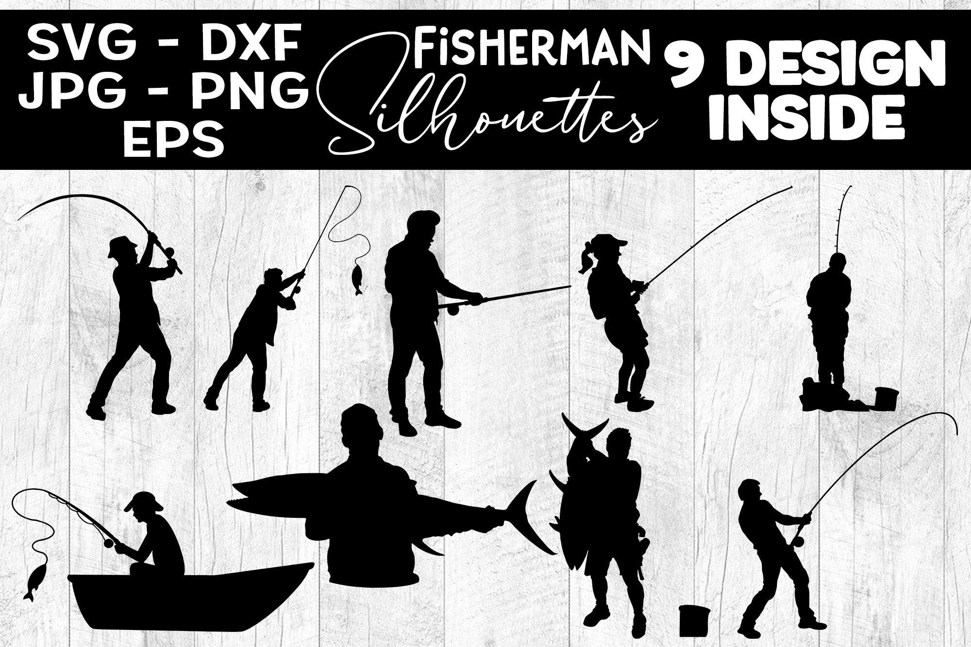 Download Fisherman Silhouettes Svg Fishing Svg Fisher Silhouette 1279915 Cut Files Design Bundles