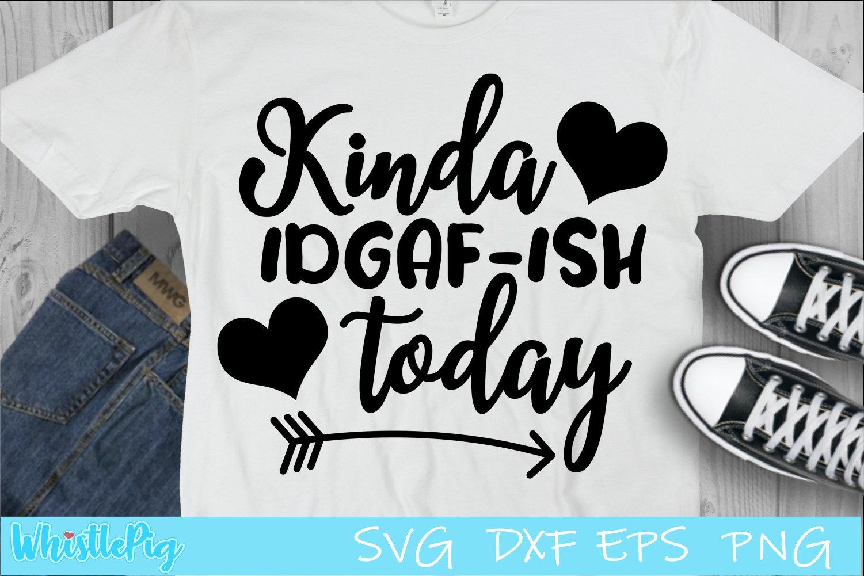 Download Idgaf Svg Idgaf Ish Svg Feeling Idgaf Ish Today Svg 901832 Cut Files Design Bundles