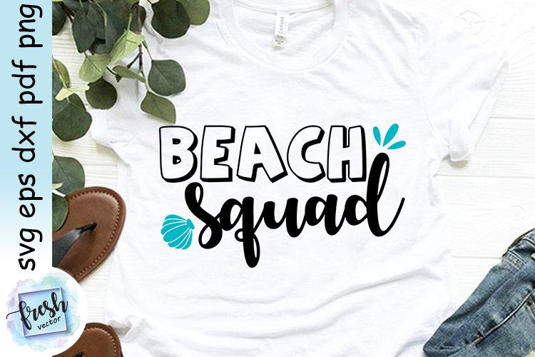 Beach Squad Svg Beach Quote Shirt Summer Svg Summer Saying 720181 Svgs Design Bundles