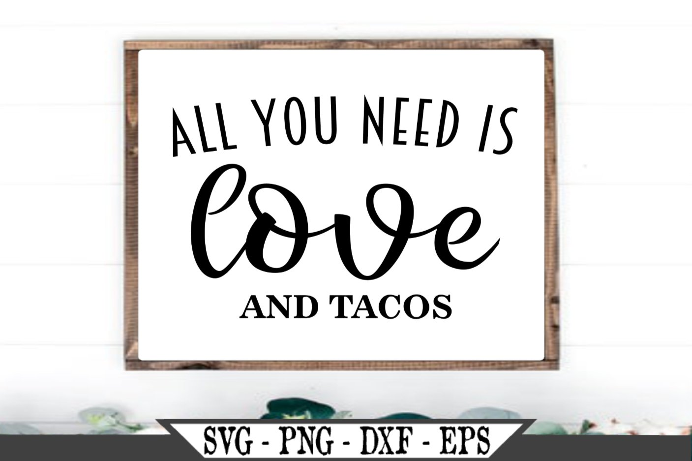 13+ All You Need Is Love And Tacos Svg Image