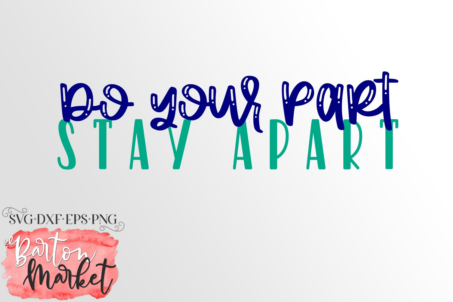 Do Your Part Stay Apart SVG DXF EPS PNG example image 2