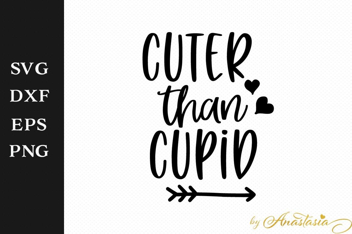 Cuter Than Cupid Svg Cutting File
