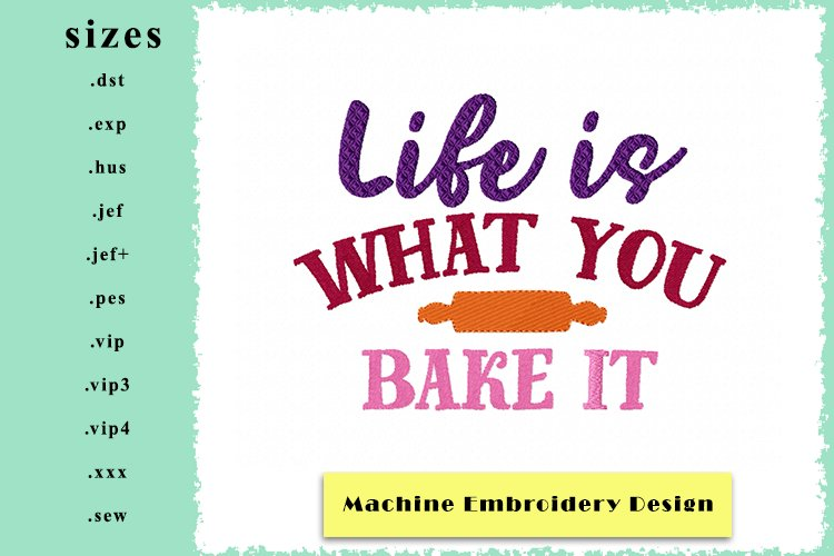 Life Is What You Bake It - Machine Embroidery Design 2 Sizes example image 2