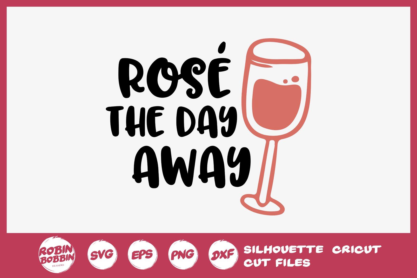 Download Rose The Day Away Svg Wine Lover Svg Wine Glass Svg 319913 Cut Files Design Bundles