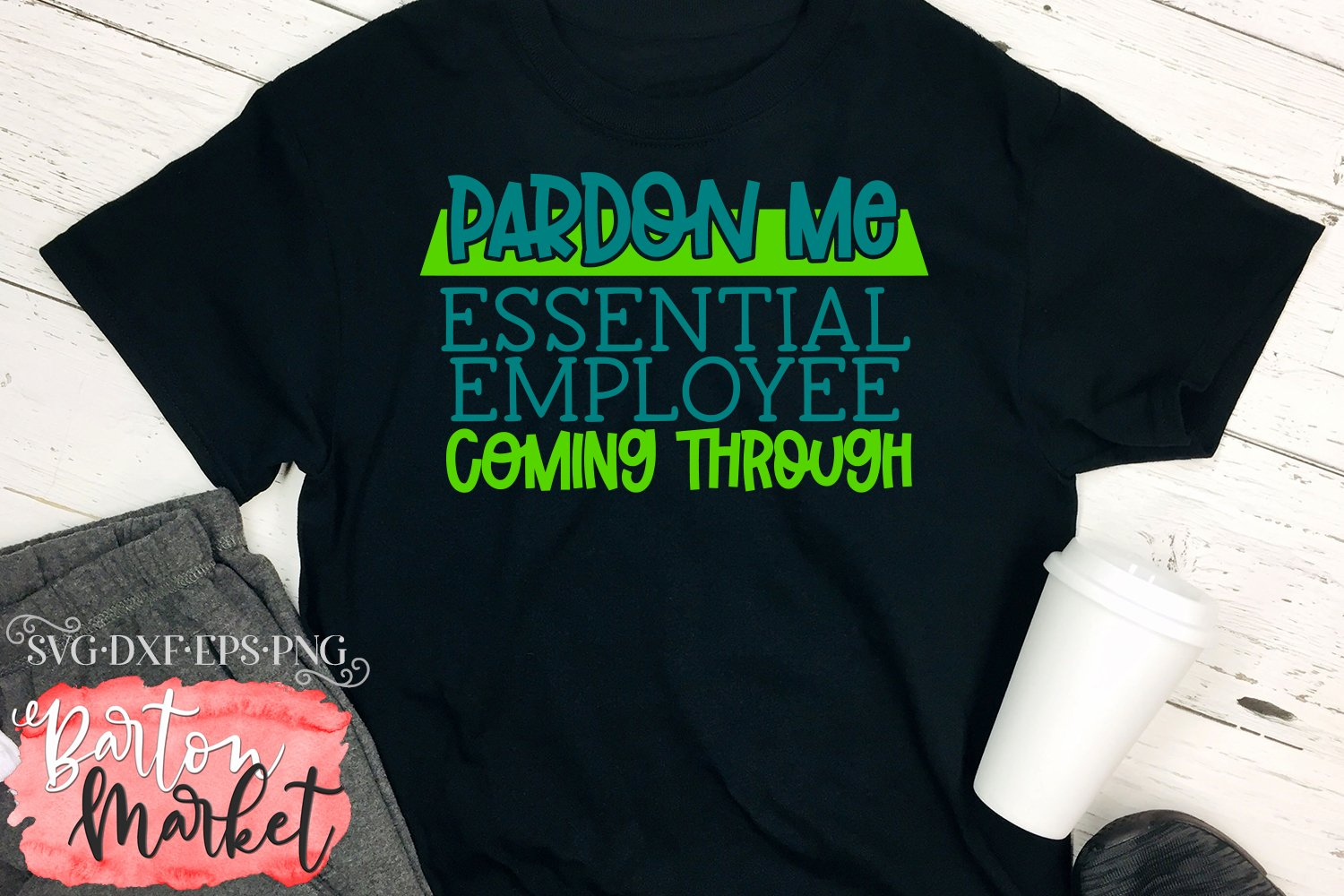 Pardon Me Essential Employee Coming Through SVG DXF EPS PNG example image 3