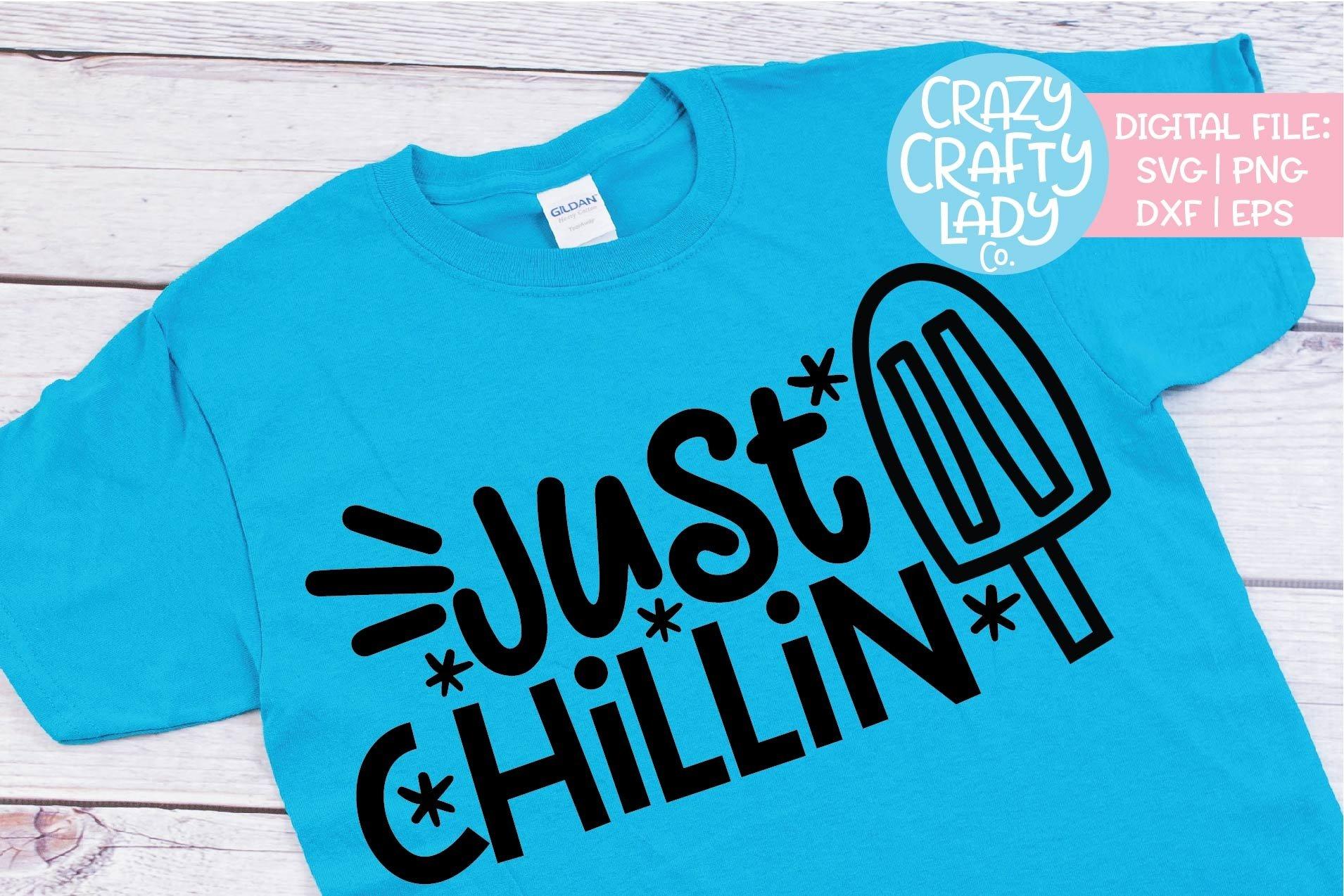 Just Chillin Popsicle Summer Svg Dxf Eps Png Cut File 267794 Cut Files Design Bundles