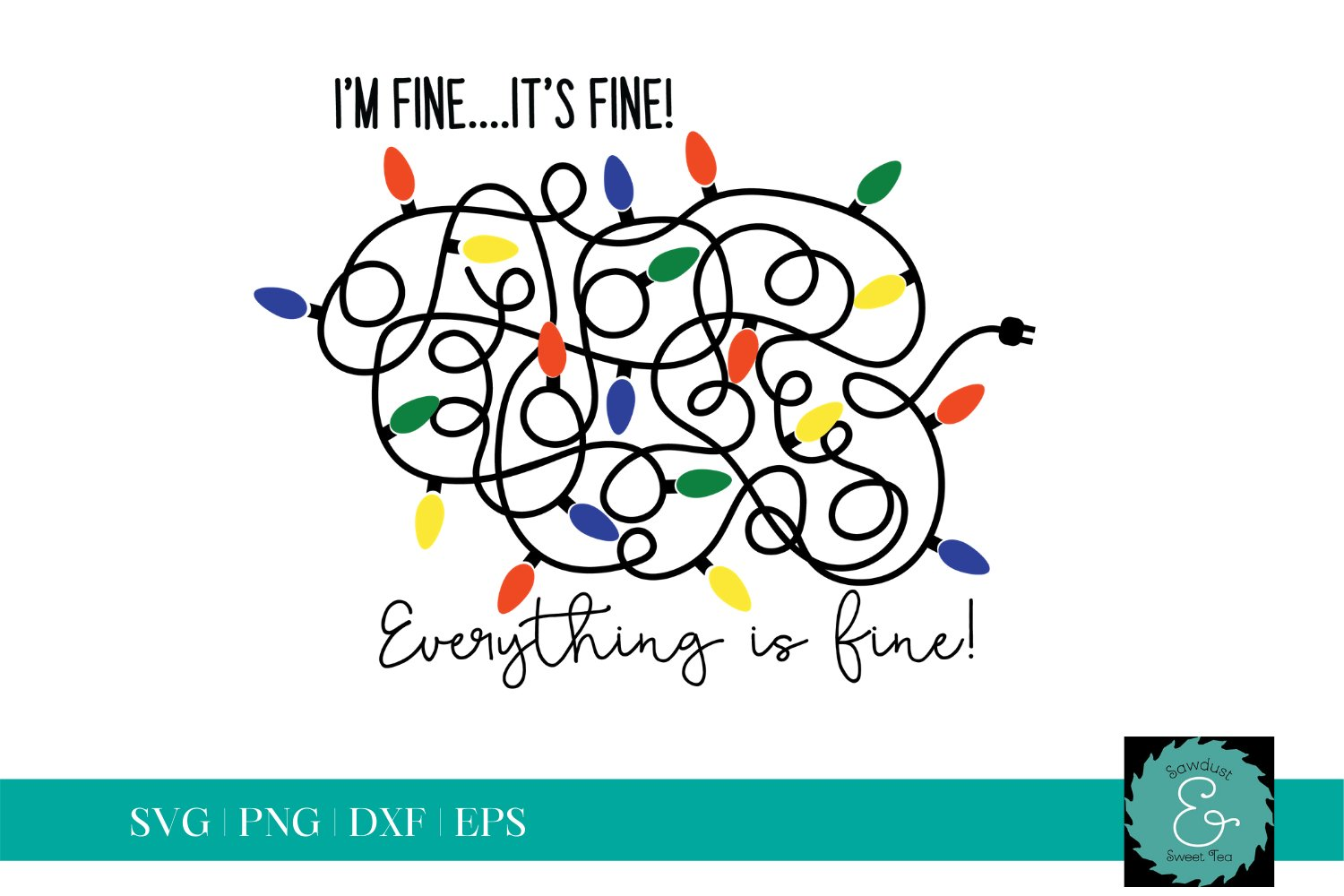 It S Fine Everything Is Fine Svg Tangled Lights Svg 949563 Cut Files Design Bundles