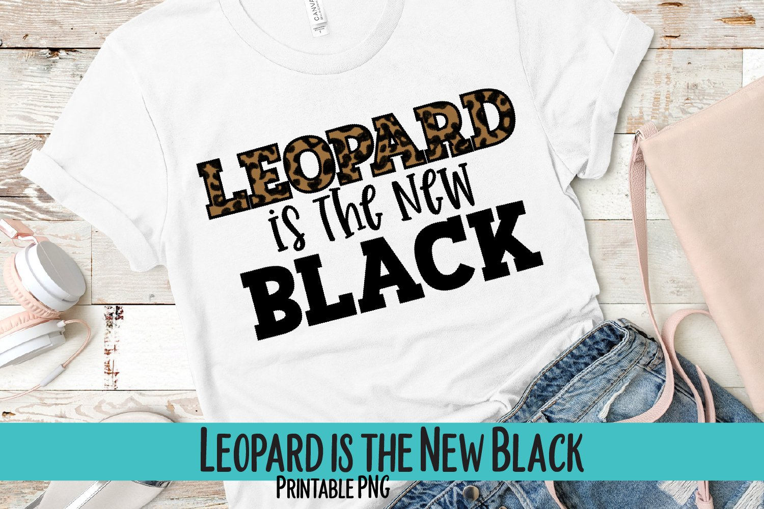Leopard is the New Black Sublimation PNG example image 1