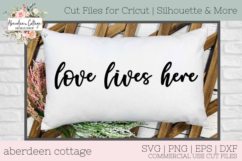 Love Lives Here Svg Png Dxf Eps Farmhouse Pillow 401945 Cut Files Design Bundles