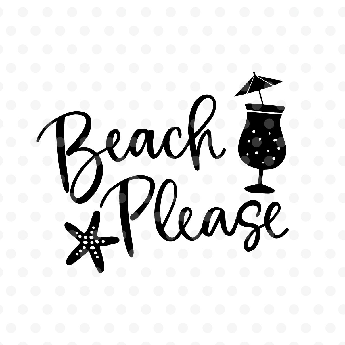 Beach Please Svg Eps Png Dxf 102576 Svgs Design Bundles