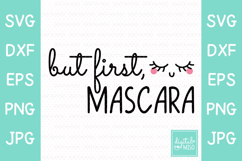 But First Mascara Svg Script Vector 749952 Illustrations Design Bundles