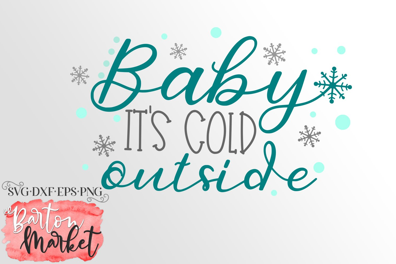 Baby It S Cold Outside Svg Dxf Eps Png 403048 Cut Files Design Bundles