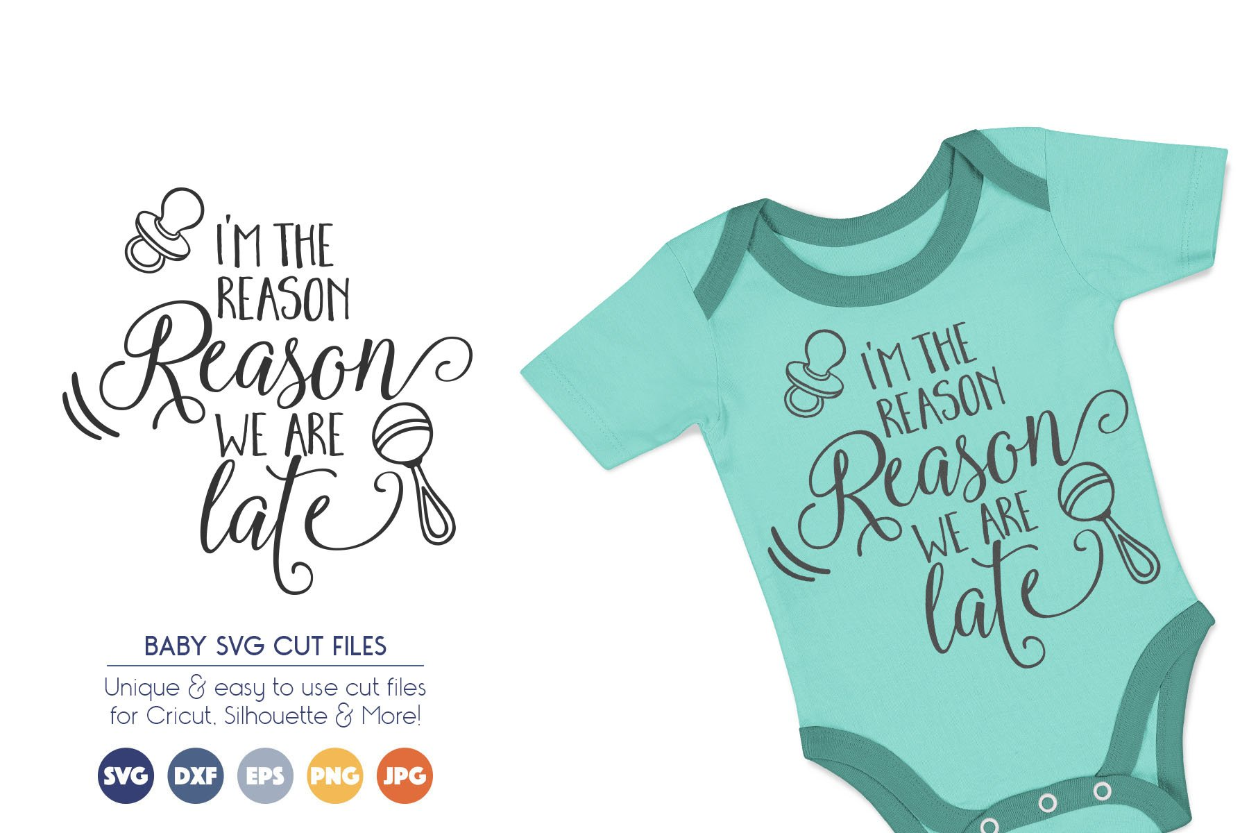 Baby SVG Cut Files - I Am the Reason We Are Late example image 1