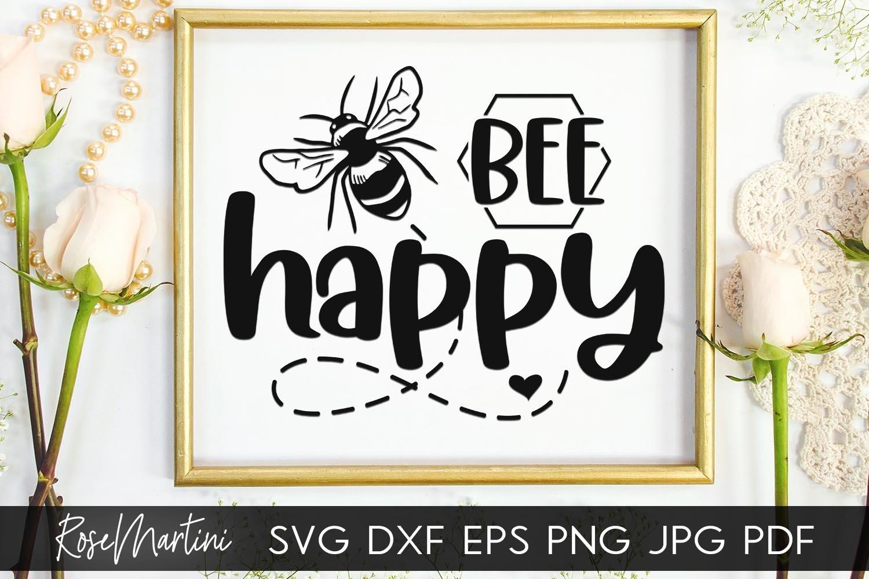 Bee Happy SVG Queen Bee SVG Bee Pun Bumble Bee SVG Bee Kind example image 6