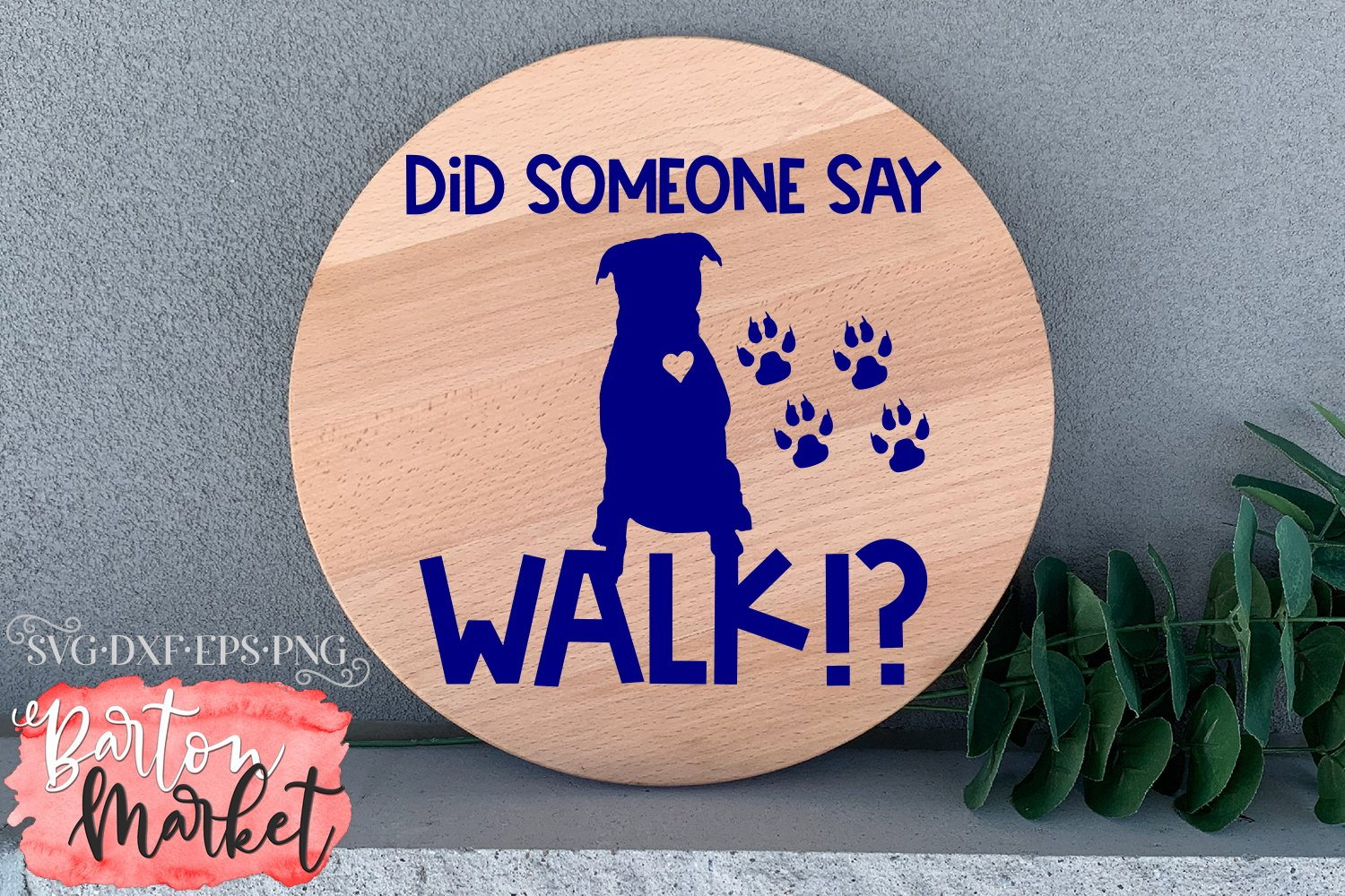 Did Someone Say Walk SVG DXF EPS PNG example image 4
