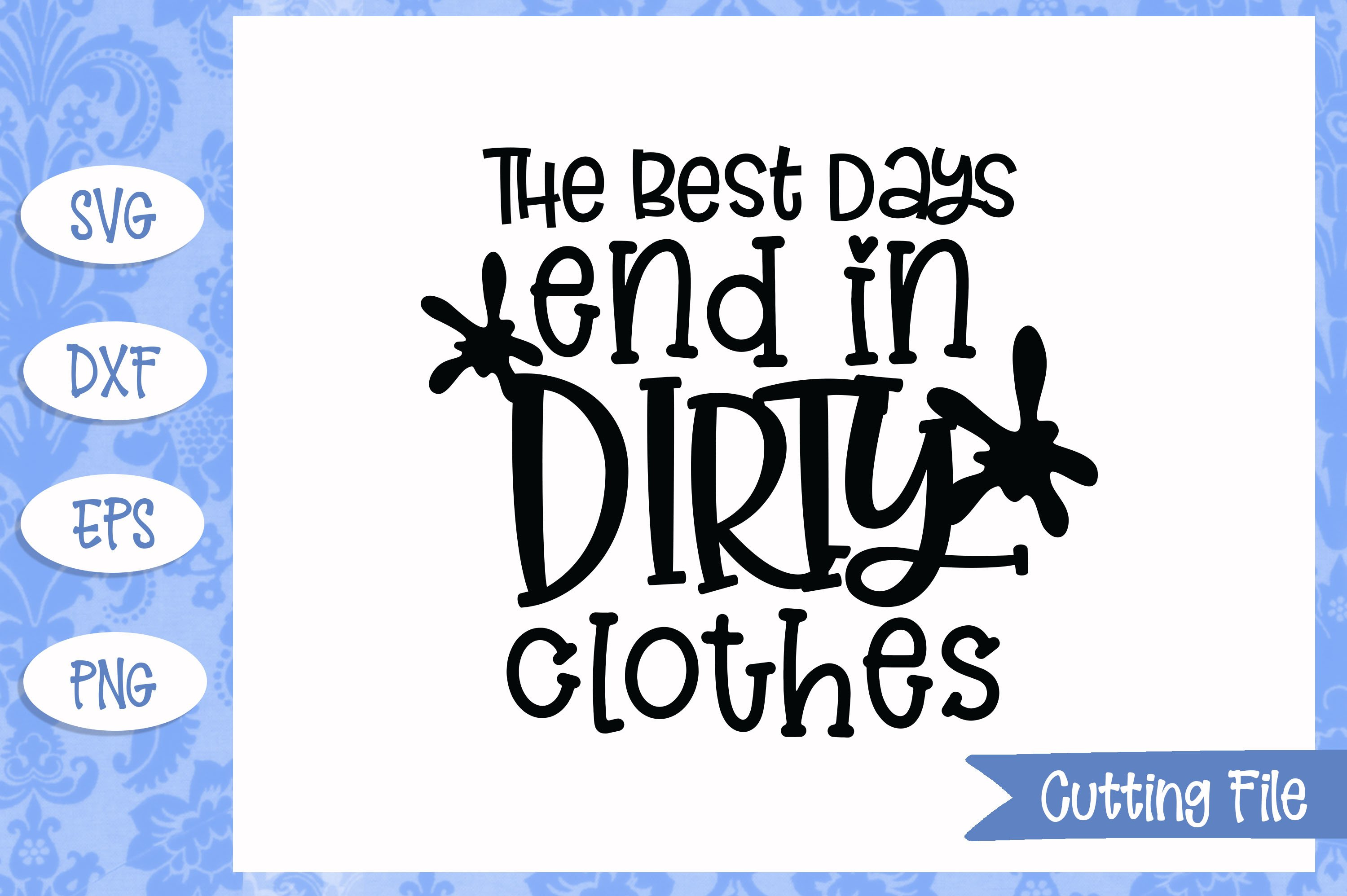 The best days end in dirty clothes SVG File example image 1