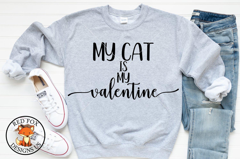 Download My Cat Is My Valentine A Valentine Svg Cut File 1124756 Cut Files Design Bundles