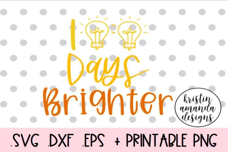 Download 100 Days Brighter 100th Day Of School Svg Cut File 435386 Svgs Design Bundles