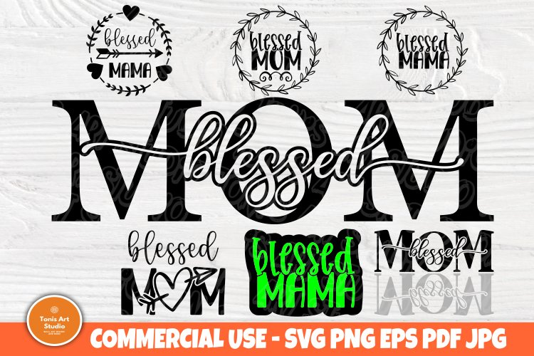 Download Blessed Mama Svg Bundle Blessed Mom Mom Quotes Cut Files 552482 Cut Files Design Bundles